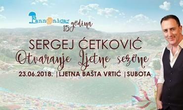 Sergej Ćetković - Panonika 23•06•2018.- Subota