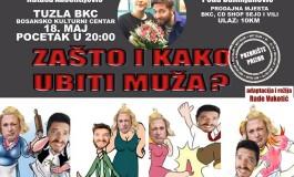 """... a kada ste se posljednji put pošteno nasmijali? Hit predstava """"Zašto i kako ubiti muža"""" 18.maja u BKCu Tuzla"""