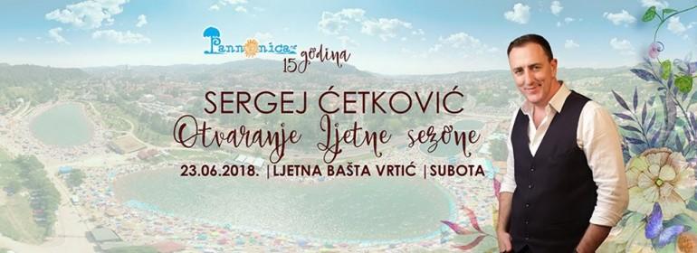 Sergej Ćetković – Panonika 23•06•2018.- Subota